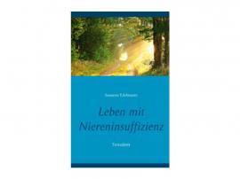 """Buch """"Leben mit Niereninsuffizienz - Trotzdem"""""""